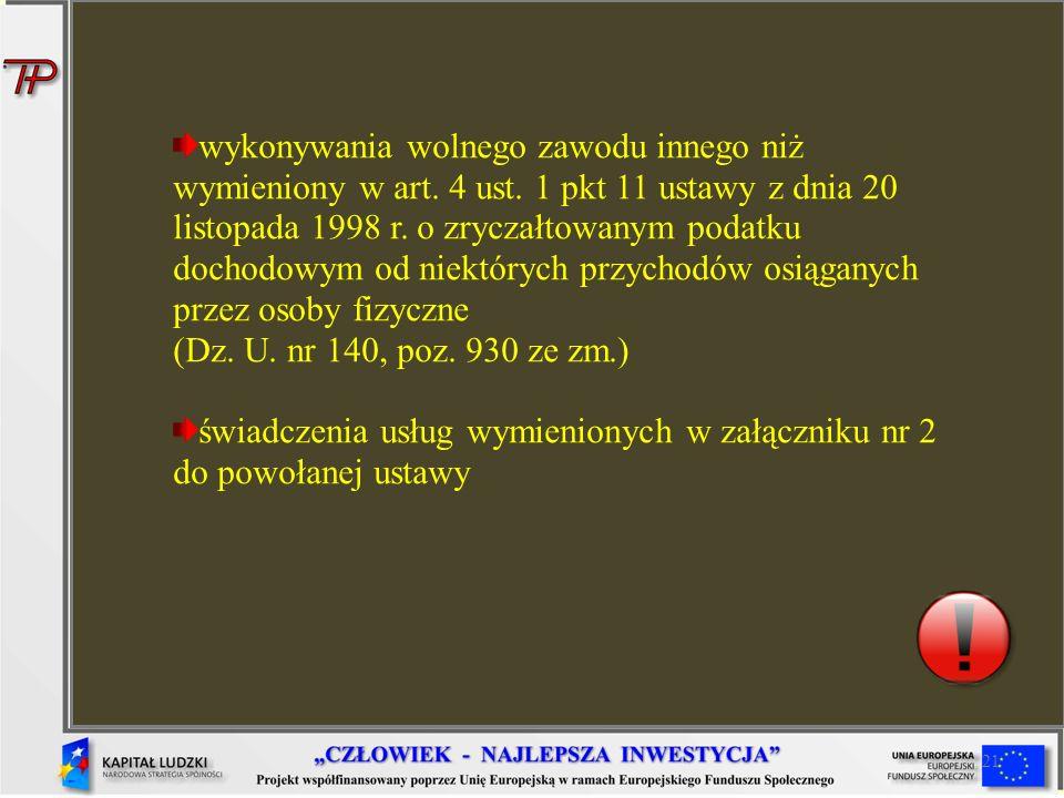 21 wykonywania wolnego zawodu innego niż wymieniony w art. 4 ust. 1 pkt 11 ustawy z dnia 20 listopada 1998 r. o zryczałtowanym podatku dochodowym od n