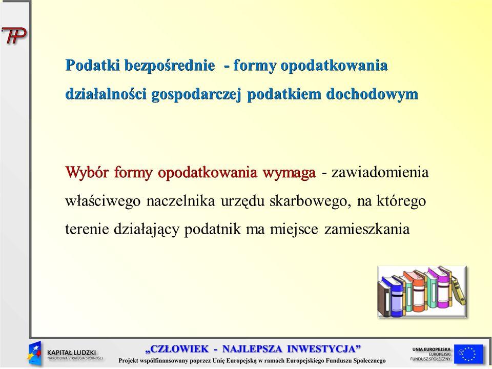 6 Wybór formy opodatkowania wymaga Wybór formy opodatkowania wymaga - zawiadomienia właściwego naczelnika urzędu skarbowego, na którego terenie działa