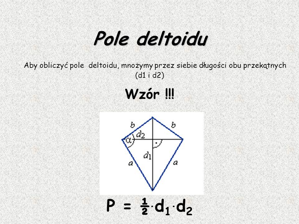 Deltoid Deltoidem nazywamy czworokąt posiadający dwie pary boków sąsiednich równych, w którym żadne dwa boki nie są wzajemnie równoległe.