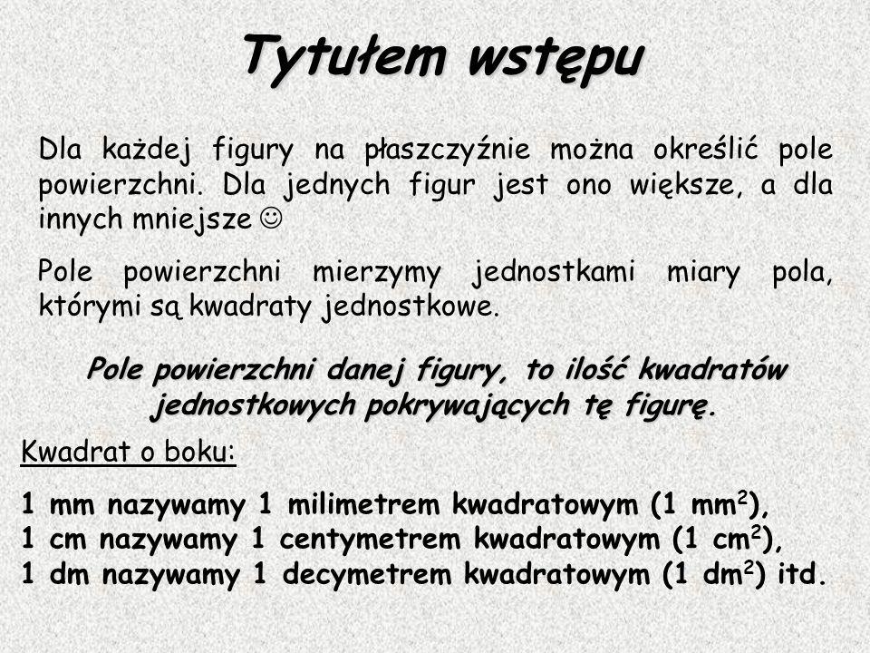 Pola Figur Płaskich Autor: Marek Pacyna Klasa VI c