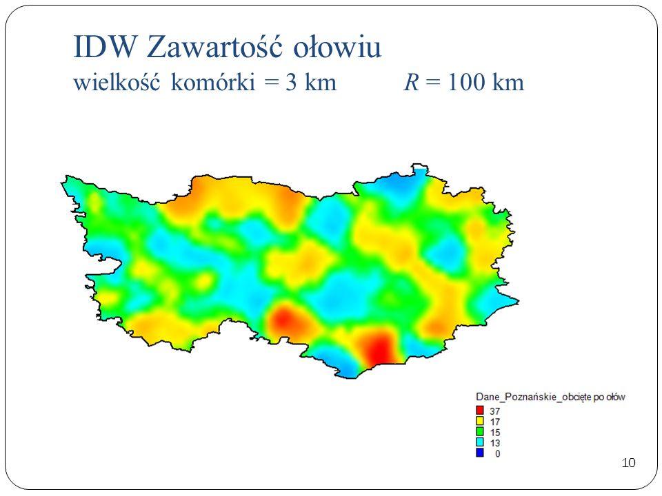 IDW Zawartość ołowiu wielkość komórki = 3 km R = 100 km 10