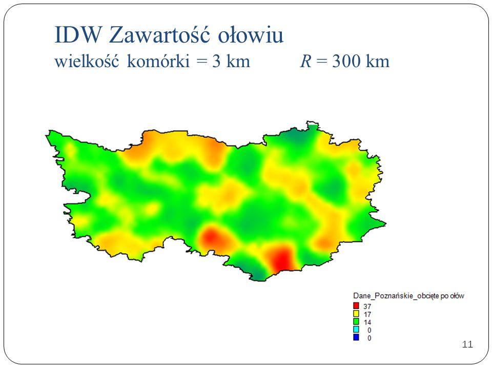IDW Zawartość ołowiu wielkość komórki = 3 km R = 300 km 11