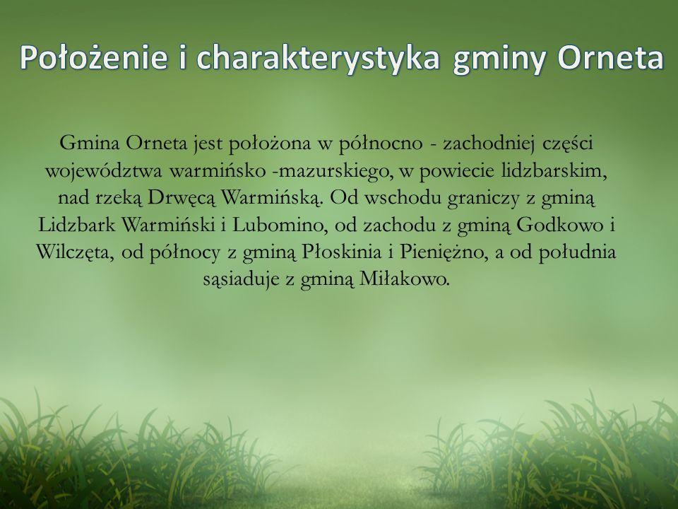 Gmina Orneta jest położona w północno - zachodniej części województwa warmińsko -mazurskiego, w powiecie lidzbarskim, nad rzeką Drwęcą Warmińską.