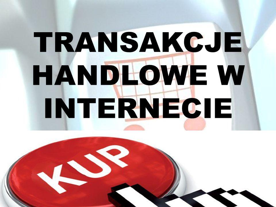 TRANSAKCJE HANDLOWE W INTERNECIE