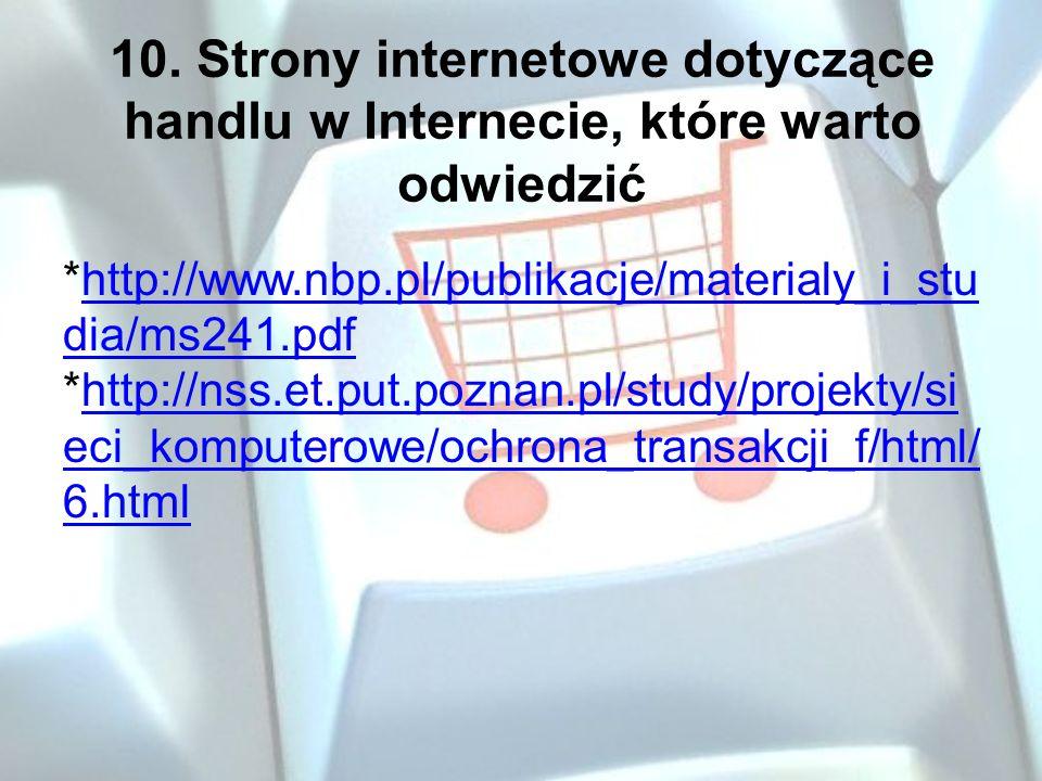 *http://www.nbp.pl/publikacje/materialy_i_stu dia/ms241.pdf *http://nss.et.put.poznan.pl/study/projekty/si eci_komputerowe/ochrona_transakcji_f/html/