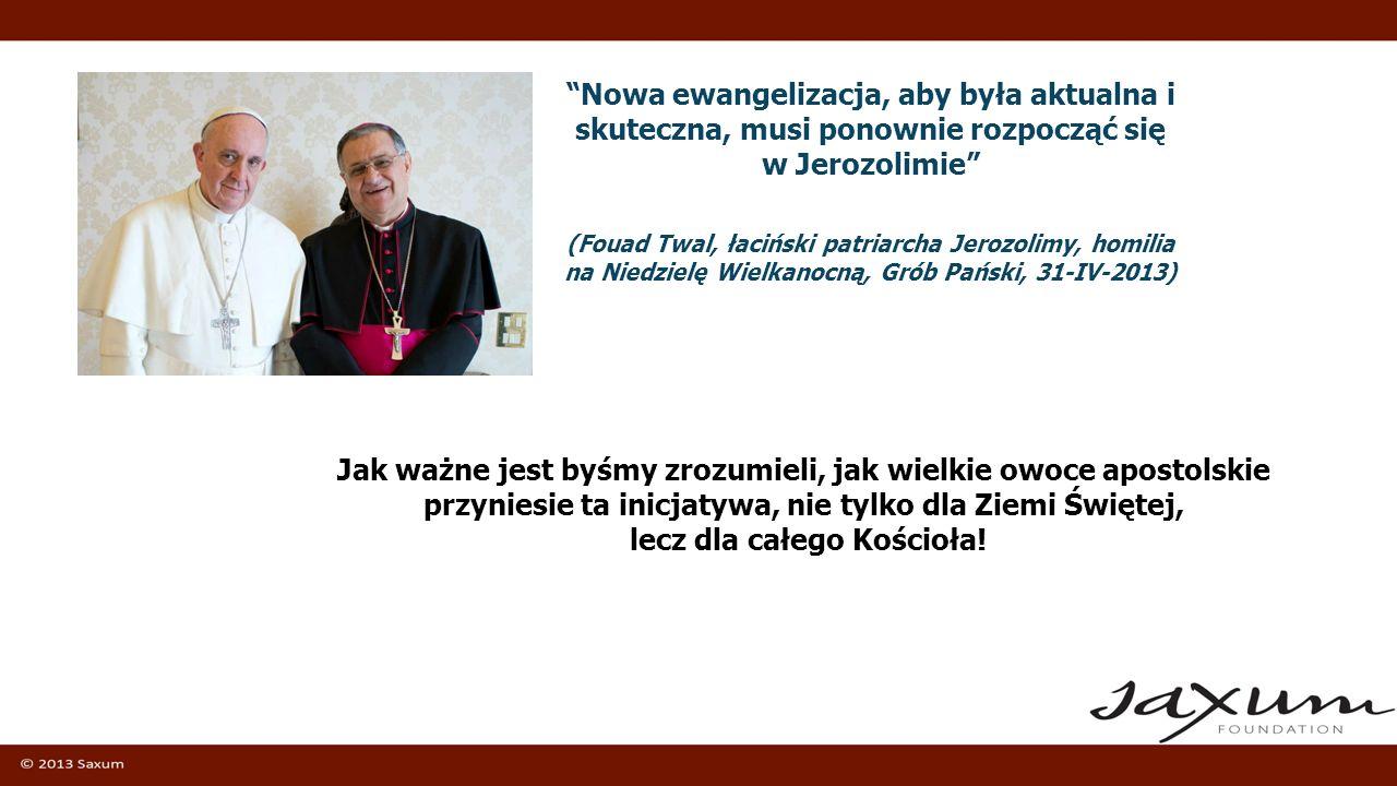 Nowa ewangelizacja, aby była aktualna i skuteczna, musi ponownie rozpocząć się w Jerozolimie (Fouad Twal, łaciński patriarcha Jerozolimy, homilia na N