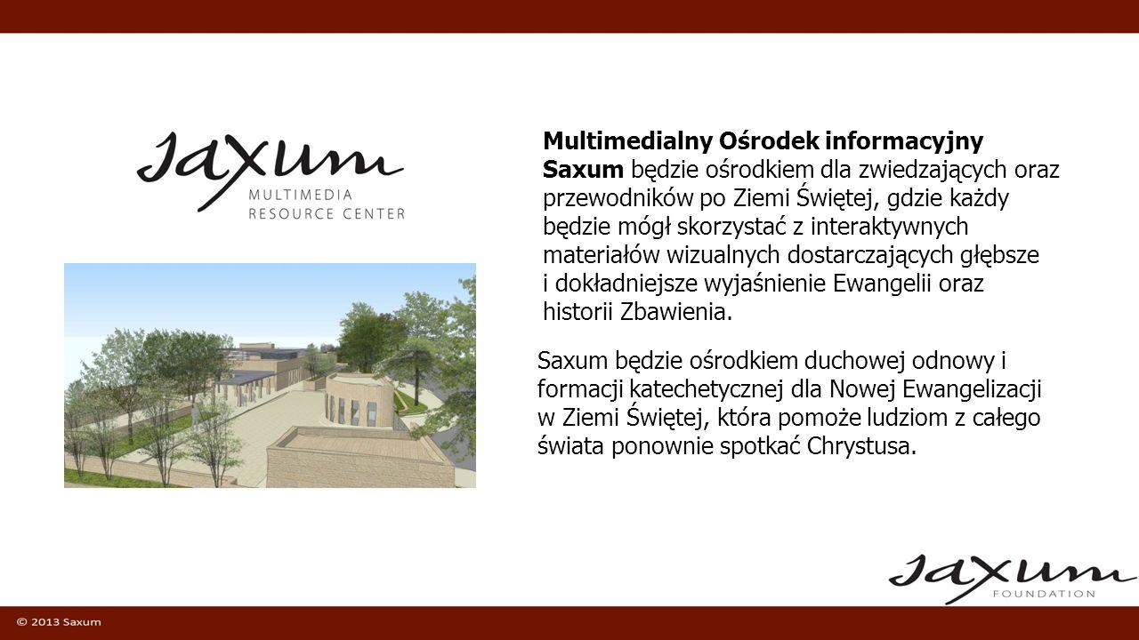 Multimedialny Ośrodek Informacyjny Saxum: Saxum będzie otwarte dla wyznawców wszystkich religii celem rozprzestrzeniania pokoju i zrozumienia w Ziemi Świętej.