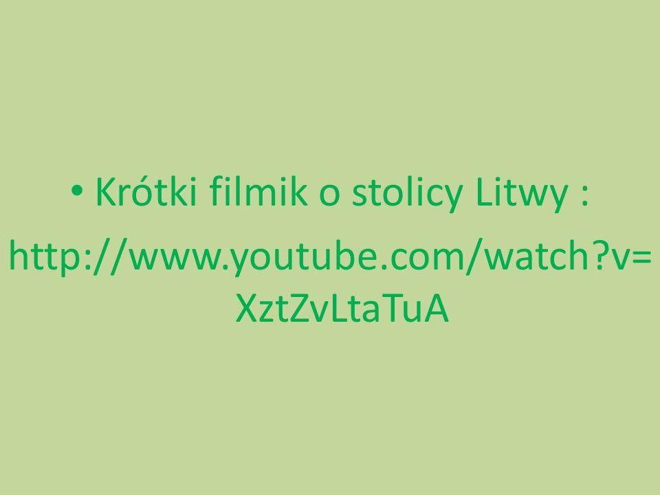 Krótki filmik o stolicy Litwy : http://www.youtube.com/watch?v= XztZvLtaTuA