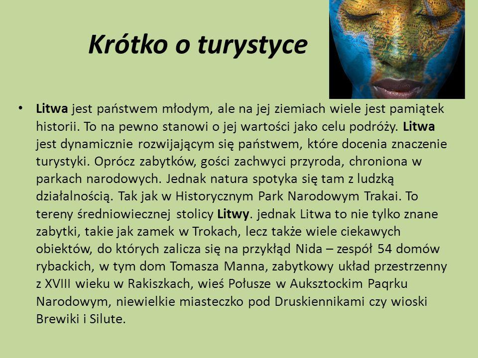 Krótko o turystyce Litwa jest państwem młodym, ale na jej ziemiach wiele jest pamiątek historii. To na pewno stanowi o jej wartości jako celu podróży.