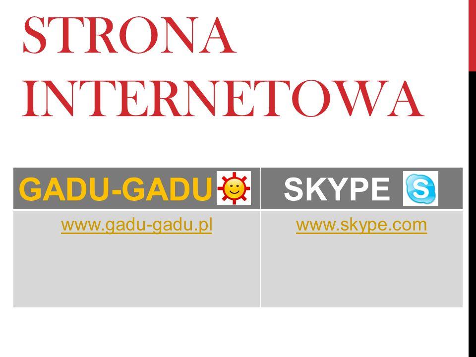 STRONA INTERNETOWA GADU-GADU SKYPE www.gadu-gadu.plwww.skype.com