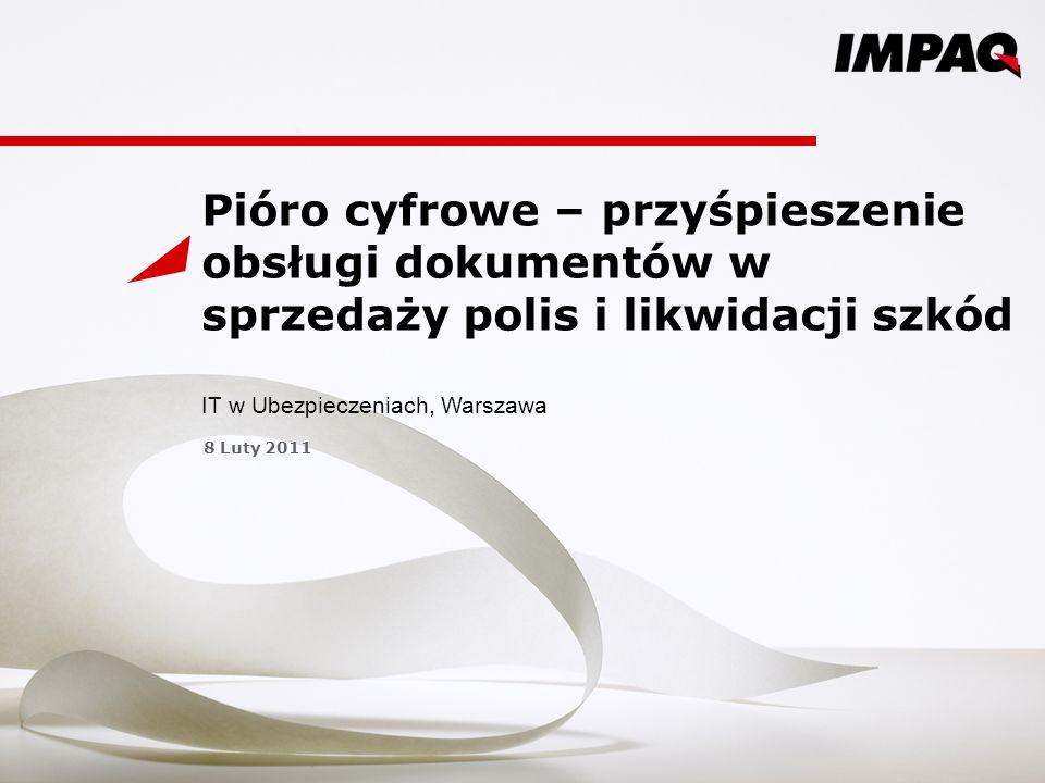 Agenda 1.IMPAQ w ubezpieczeniach 2. Papier czy bez papieru.