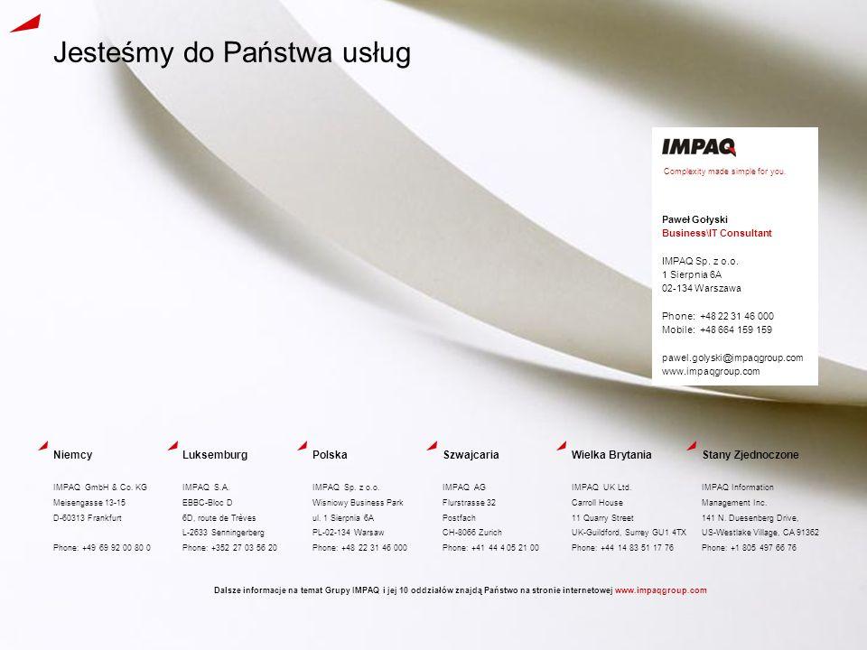 Polska IMPAQ Sp. z o.o. Wisniowy Business Park ul. 1 Sierpnia 6A PL-02-134 Warsaw Phone: +48 22 31 46 000 Wielka Brytania IMPAQ UK Ltd. Carroll House