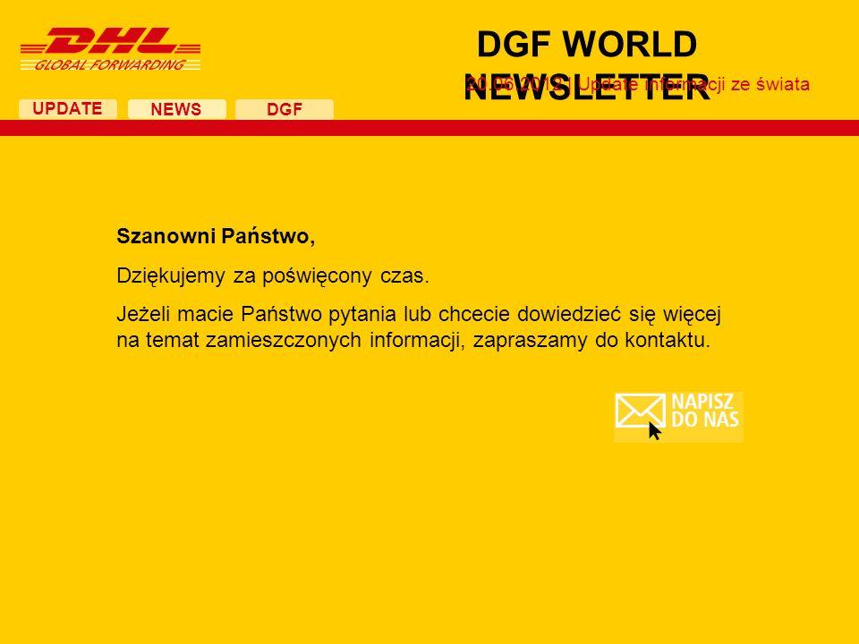 UPDATE DGF WORLD NEWSLETTER 20.06.2012 | Update informacji ze świata NEWS DGF Szanowni Państwo, Dziękujemy za poświęcony czas.