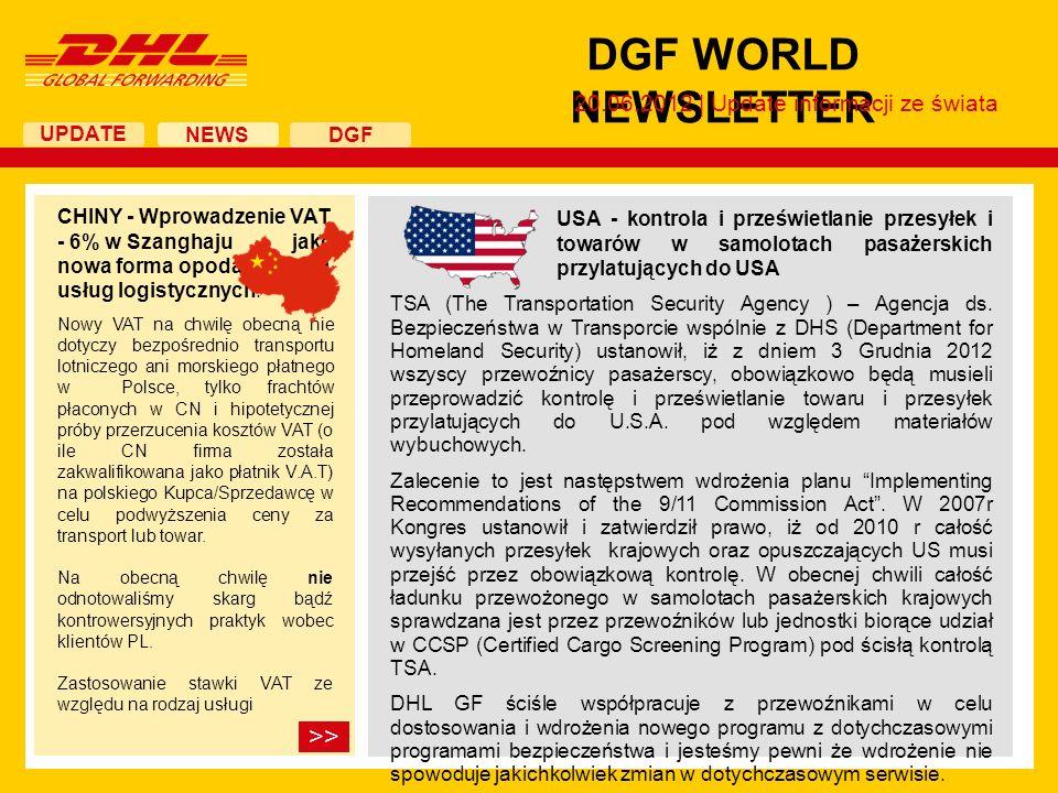 UPDATE DGF WORLD NEWSLETTER 20.06.2012 | Update informacji ze świata NEWS DGF CHINY - Wprowadzenie VAT - 6% w Szanghaju jako nowa forma opodatkowania usług logistycznych.
