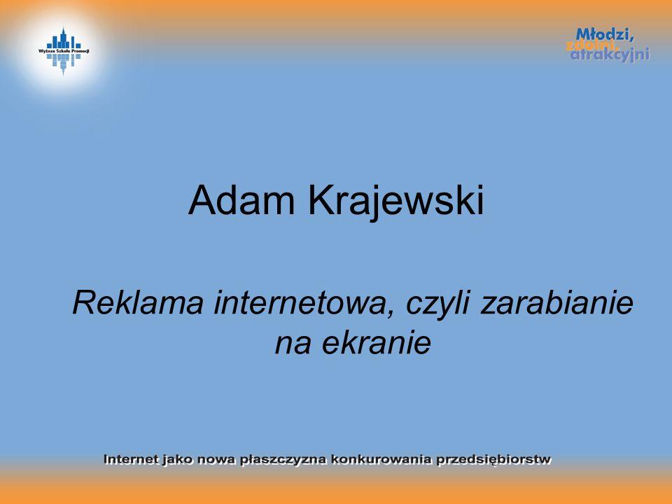 Adam Krajewski Reklama internetowa, czyli zarabianie na ekranie