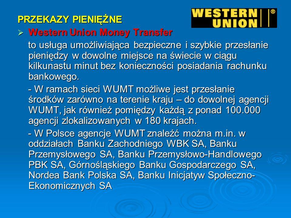 PRZEKAZY PIENIĘŻNE Western Union Money Transfer Western Union Money Transfer to usługa umożliwiająca bezpieczne i szybkie przesłanie pieniędzy w dowol