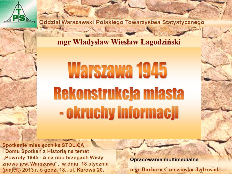 Spotkanie miesięcznika STOLICA i Domu Spotkań z Historią na temat Powroty 1945 - A na obu brzegach Wisły znowu jest Warszawa, w dniu 18 stycznia (piąt