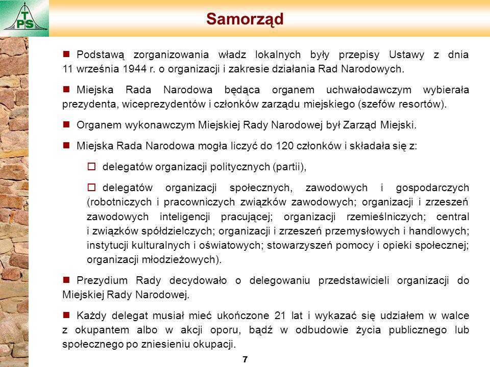 Samorząd 7 n Podstawą zorganizowania władz lokalnych były przepisy Ustawy z dnia 11 września 1944 r. o organizacji i zakresie działania Rad Narodowych