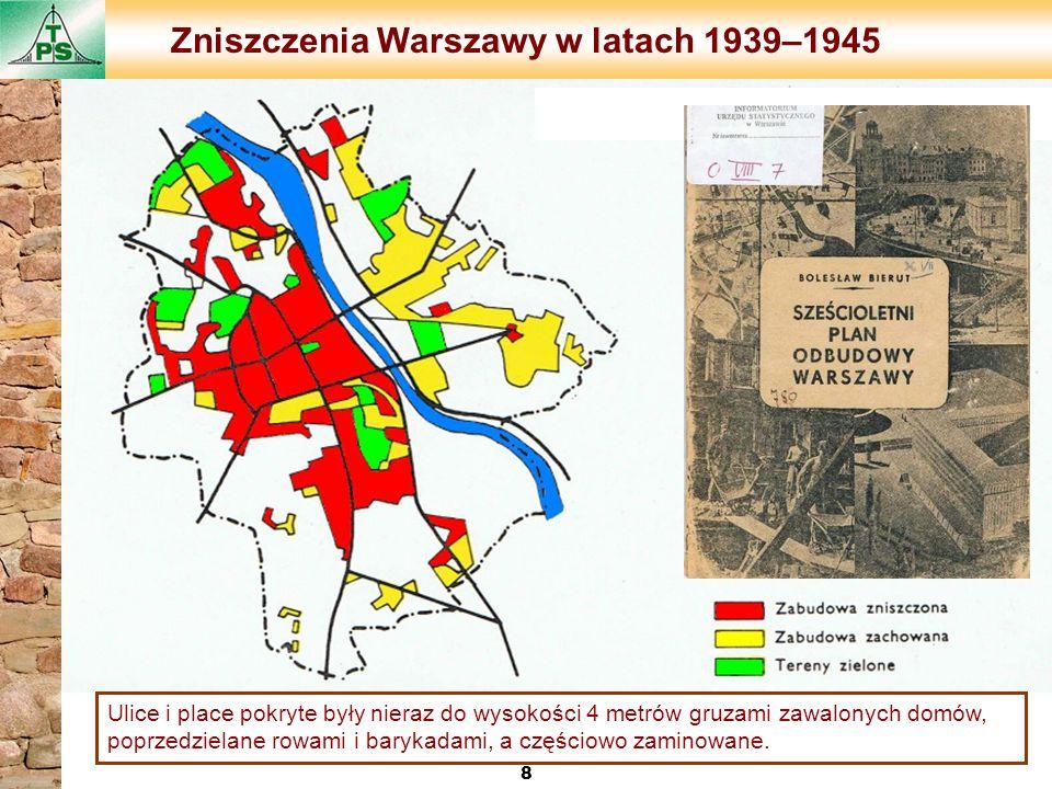 Zniszczenia Warszawy w latach 1939–1945 8 Ulice i place pokryte były nieraz do wysokości 4 metrów gruzami zawalonych domów, poprzedzielane rowami i ba