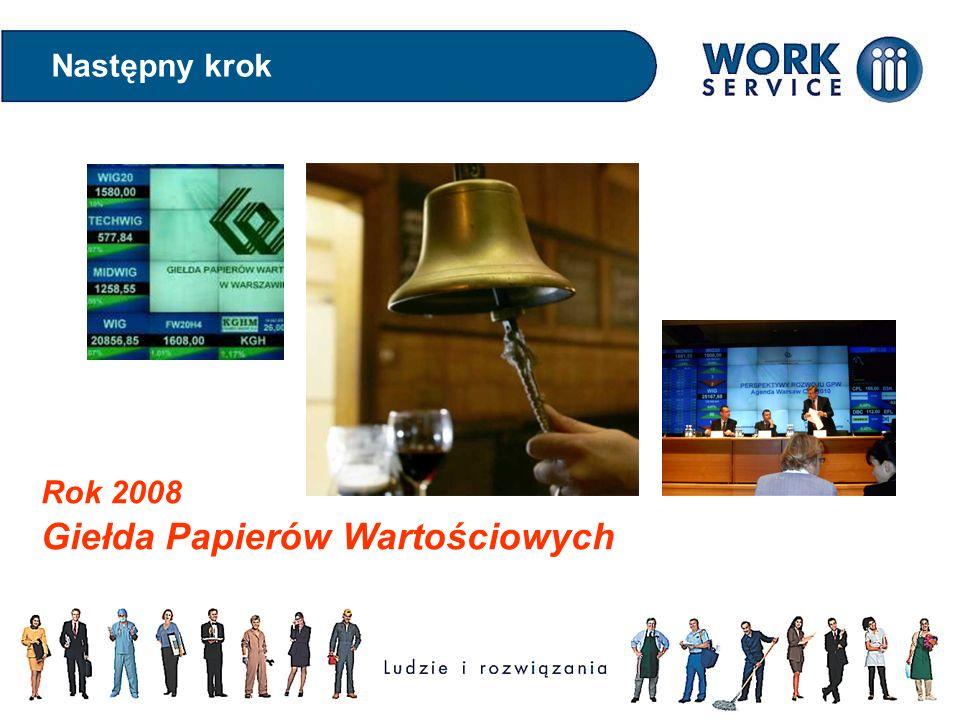 Rok 2008 Giełda Papierów Wartościowych Następny krok