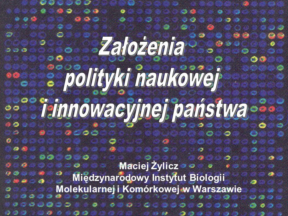 Maciej Żylicz Międzynarodowy Instytut Biologii Molekularnej i Komórkowej w Warszawie