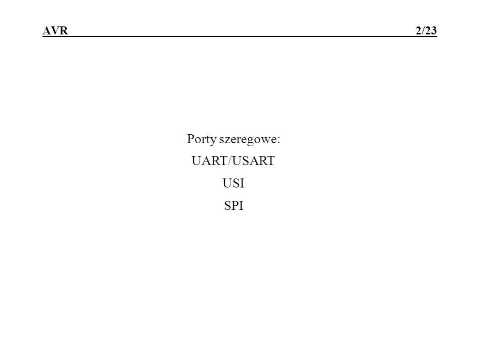 AVR - porty szeregowe ATmega8515 23/23 Rejestr stanu SPI: SPIFWCOLSPI2X SPSR0Eh2Eh SPIF - flaga przerwania od portu SPI (gdy transmisja się skończy lub pojawi się na wejściu /SS niski poziom) WCOL - bit sygnalizujący wpis do rejestru buforującego dane SPDR w trakcie transmisji Rejestr buforowy danych SPI: SPDR0Fh2Fh