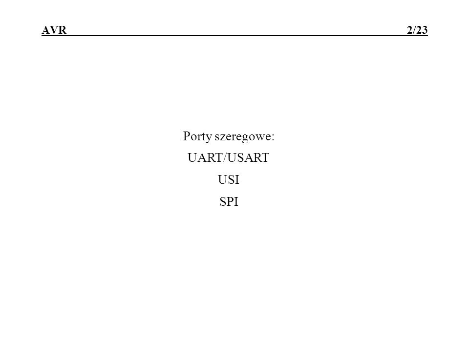 AVR 2/23 Porty szeregowe: UART/USART USI SPI