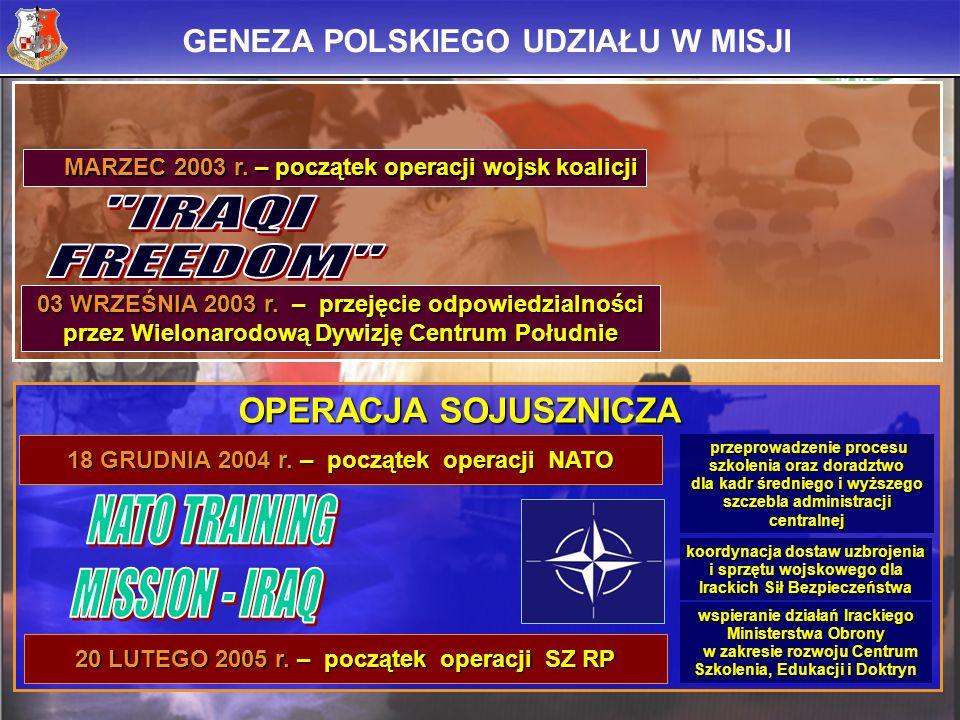 1 18 GRUDNIA 2004 r. – początek operacji NATO MARZEC 2003 r. – początek operacji wojsk koalicji MARZEC 2003 r. – początek operacji wojsk koalicji 03 W