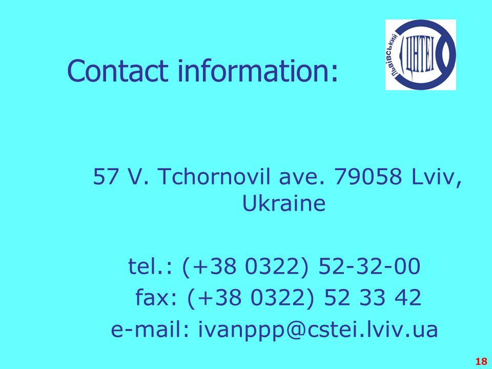 18 Contact information: 57 V. Tchornovil ave. 79058 Lviv, Ukraine tel.: (+38 0322) 52-32-00 fax: (+38 0322) 52 33 42 e-mail: ivanppp@cstei.lviv.ua