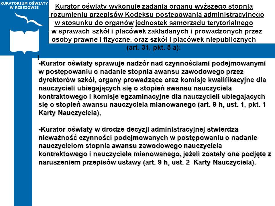 Kurator oświaty wykonuje zadania organu wyższego stopnia w rozumieniu przepisów Kodeksu postępowania administracyjnego w stosunku do organów jednostek