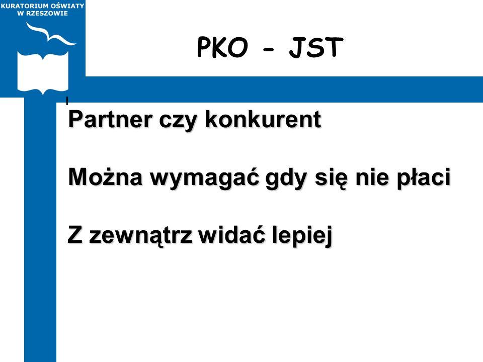 PKO - JST Partner czy konkurent Można wymagać gdy się nie płaci Z zewnątrz widać lepiej I
