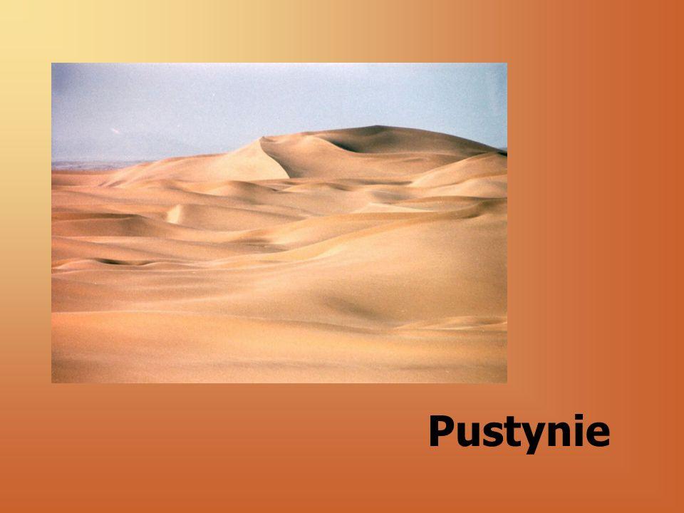 Pustynie: 1. Przyczyny powstawania pustyń 2. Rodzaje pustyń