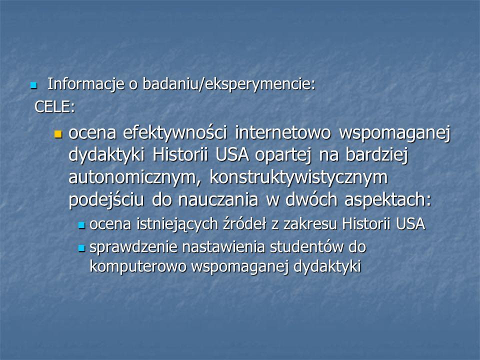 Internetowo/komputerowo-wspomagana dydaktyka – zajęcia prowadzone w oparciu o źródła WWW w laboratorium komputerowym Internetowo/komputerowo-wspomagana dydaktyka – zajęcia prowadzone w oparciu o źródła WWW w laboratorium komputerowym Połączenie tradycyjnego wykładu/konwersatorium (50% zajęć) z zajęciami w laboratorium komputerowym (50% zajęć) Połączenie tradycyjnego wykładu/konwersatorium (50% zajęć) z zajęciami w laboratorium komputerowym (50% zajęć) Czas trwaania: 3 lata (trzy kolejne zimowe semestry).