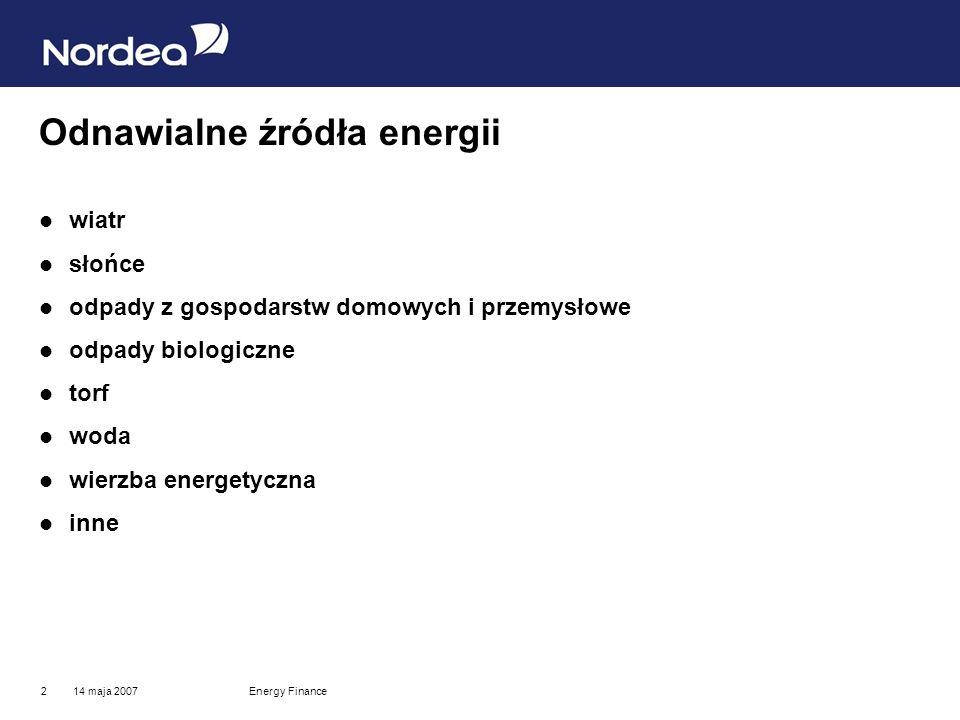 14 maja 2007Energy Finance13 Projekty finansowe i eksportowe Rosnące zaangażowanie w bio-energię