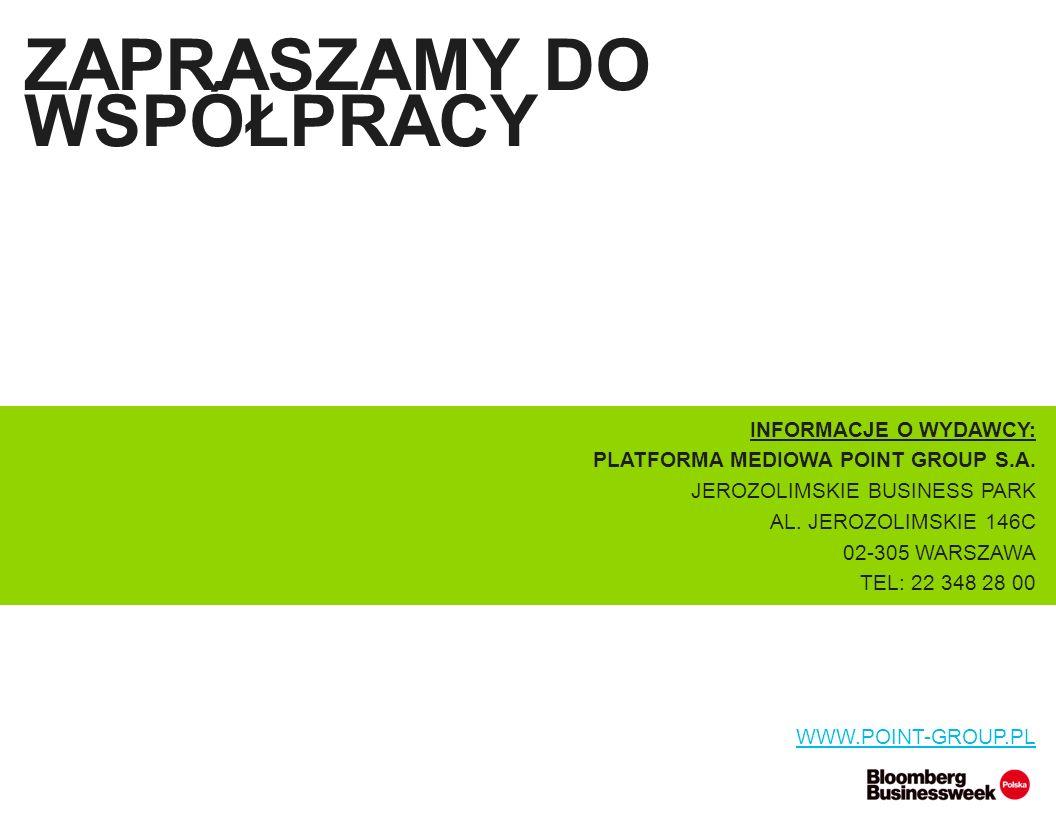 ZAPRASZAMY DO WSPÓŁPRACY INFORMACJE O WYDAWCY: PLATFORMA MEDIOWA POINT GROUP S.A. JEROZOLIMSKIE BUSINESS PARK AL. JEROZOLIMSKIE 146C 02-305 WARSZAWA T