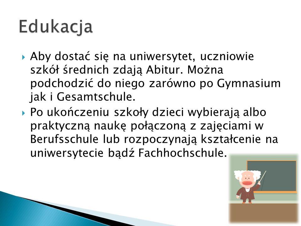 Aby dostać się na uniwersytet, uczniowie szkół średnich zdają Abitur. Można podchodzić do niego zarówno po Gymnasium jak i Gesamtschule. Po ukończeniu