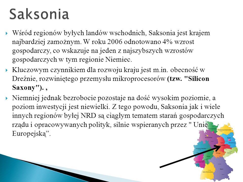 Wśród regionów byłych landów wschodnich, Saksonia jest krajem najbardziej zamożnym. W roku 2006 odnotowano 4% wzrost gospodarczy, co wskazuje na jeden