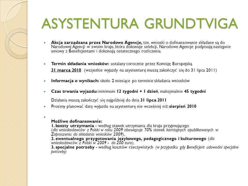 ASYSTENTURA GRUNDTVIGA Akcja zarządzana przez Narodowe Agencje, tzn.