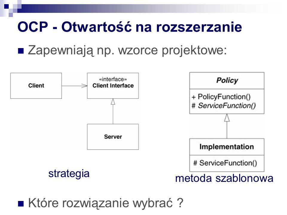 OCP - Otwartość na rozszerzanie Zapewniają np.