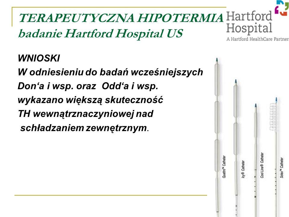 TERAPEUTYCZNA HIPOTERMIA badanie Hartford Hospital US WNIOSKI W odniesieniu do badań wcześniejszych Dona i wsp.