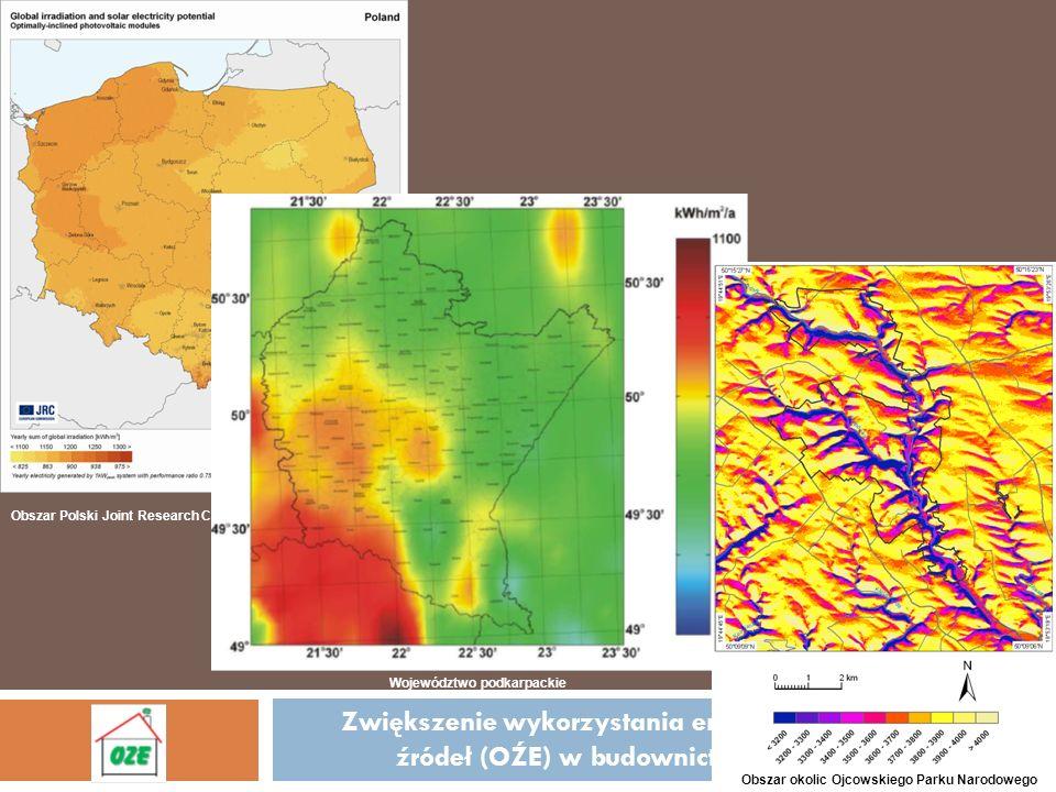 Obszar Polski Joint Research Centre Województwo podkarpackie Zwiększenie wykorzystania energii z odnawialnych źródeł (OŹE) w budownictwie Obszar okoli