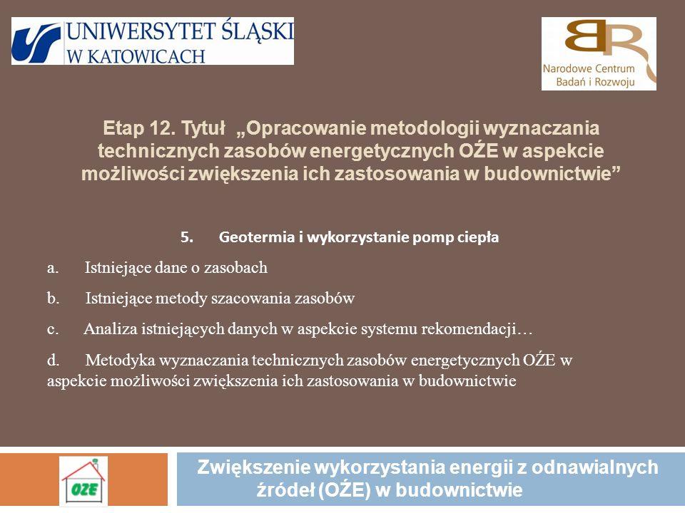 Zasoby geotermalne Zasoby geotermalne w Polsce Zasoby wód geotermalnych w głębokich poziomach wodonośnych: Temperatury wód >60°C umożliwiające bezpośrednie wykorzystanie zasobów.