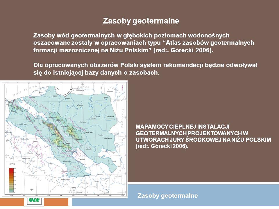 Zasoby geotermalne Zasoby wód geotermalnych w głębokich poziomach wodonośnych oszacowane zostały w opracowaniach typu Atlas zasobów geotermalnych form