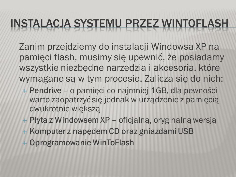 Zanim przejdziemy do instalacji Windowsa XP na pamięci flash, musimy się upewnić, że posiadamy wszystkie niezbędne narzędzia i akcesoria, które wymaga