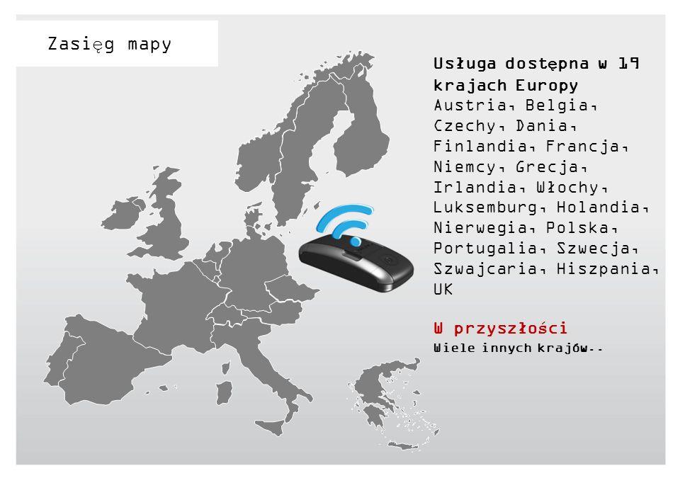 Zasięg mapy Usługa dostępna w 19 krajach Europy Austria, Belgia, Czechy, Dania, Finlandia, Francja, Niemcy, Grecja, Irlandia, Włochy, Luksemburg, Hola