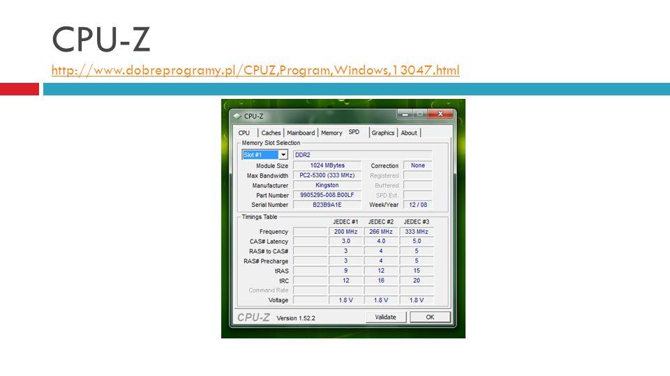 CPU-Z http://www.dobreprogramy.pl/CPUZ,Program,Windows,13047.html http://www.dobreprogramy.pl/CPUZ,Program,Windows,13047.html