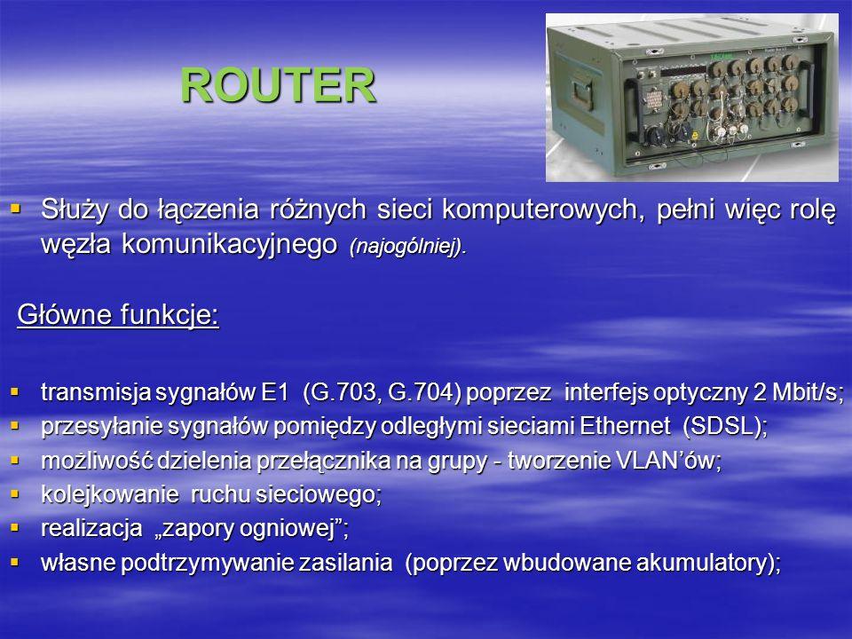 ROUTER ROUTER Służy do łączenia różnych sieci komputerowych, pełni więc rolę węzła komunikacyjnego (najogólniej).