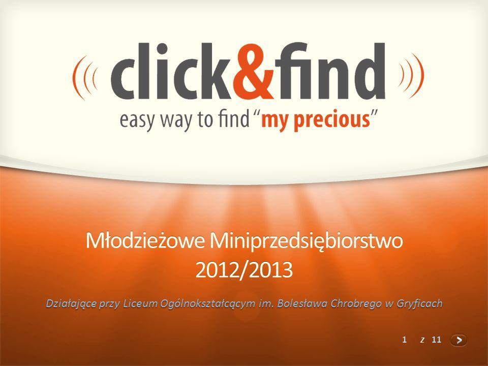 1 z 11 Młodzieżowe Miniprzedsiębiorstwo 2012/2013 Działające przy Liceum Ogólnokształcącym im. Bolesława Chrobrego w Gryficach