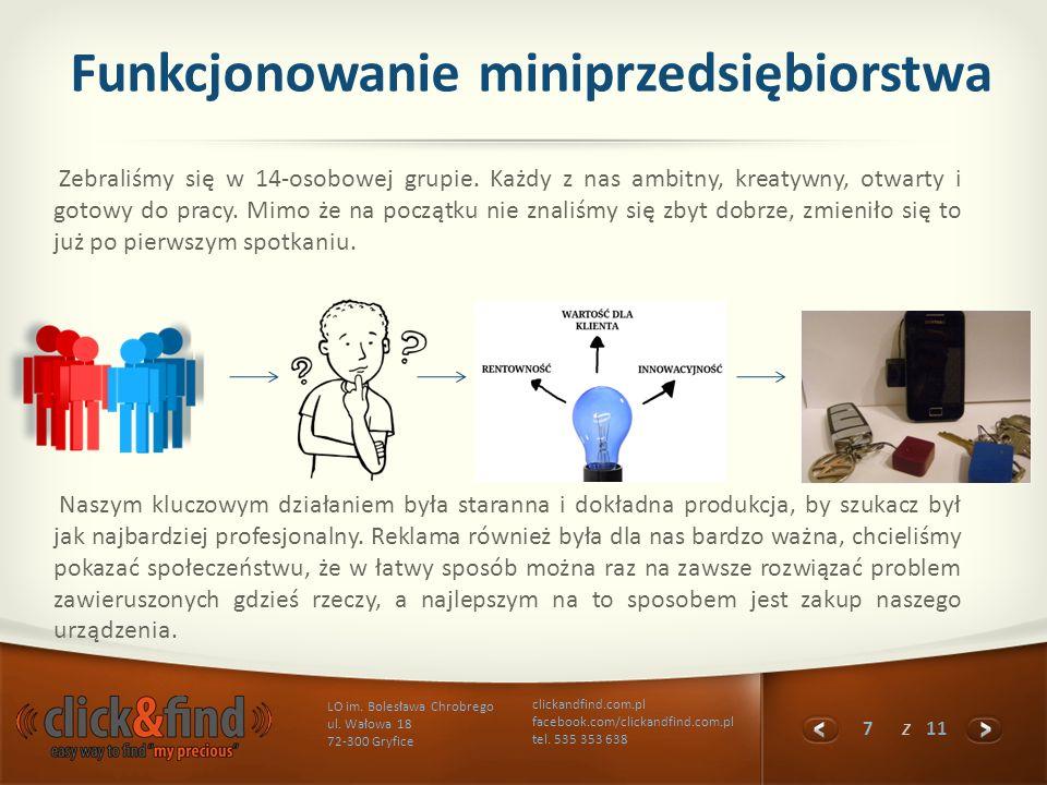 7 z 11 LO im. Bolesława Chrobrego ul. Wałowa 18 72-300 Gryfice clickandfind.com.pl facebook.com/clickandfind.com.pl tel. 535 353 638 Funkcjonowanie mi