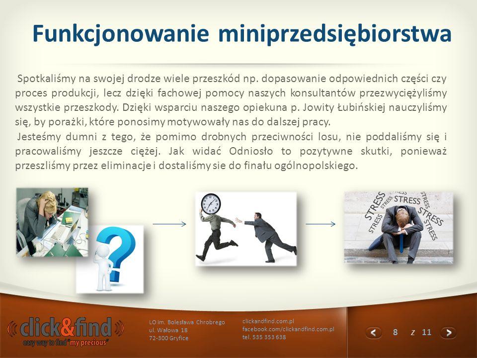 8 z 11 LO im. Bolesława Chrobrego ul. Wałowa 18 72-300 Gryfice clickandfind.com.pl facebook.com/clickandfind.com.pl tel. 535 353 638 Funkcjonowanie mi